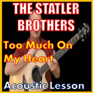 Learn to play Too Much On My Heart by The Statler Brothers | Movies and Videos | Educational