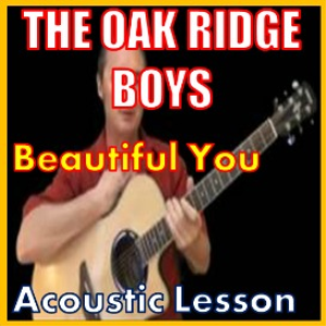 Learn to play Beautiful You by The Oak Ridge Boys | Movies and Videos | Educational