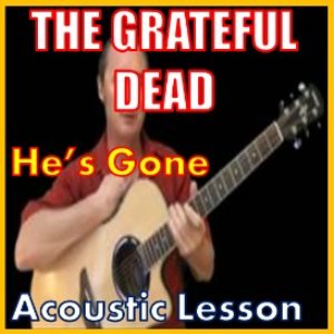Learn to play He's Gone by The Grateful Dead   Movies and Videos   Educational