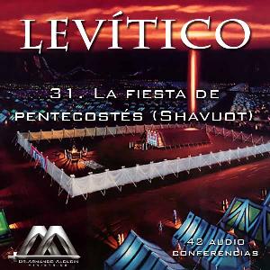 31 la fiesta de pentecostes (shavuot)