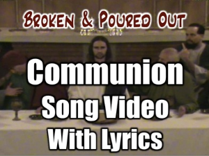 broken & poured out - worship video - with vocals