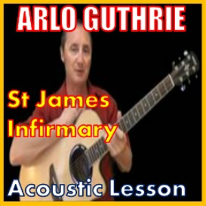 Learn to play St James Infirmary by Arlo Guthrie | Movies and Videos | Educational