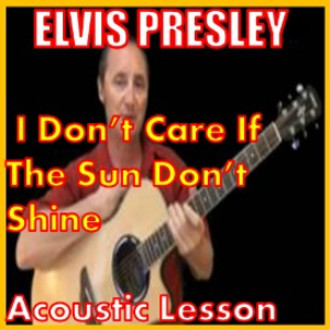 learn to play i don't care if the sun don't shine by elvis presley
