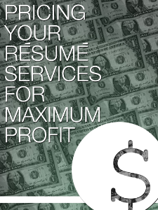 pricing your resume services for maximum profit special report