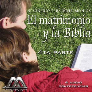 el matrimonio y la biblia 4ta parte