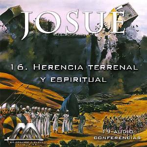 16 herencia terrenal y espiritual