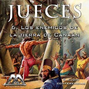 06 los enemigos de la tierra de canaan