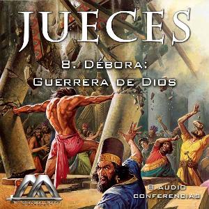 08 Debora, Guerrera de Dios | Audio Books | Religion and Spirituality