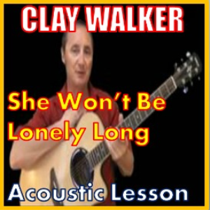 learn to play she won't be lonely long by clay walker