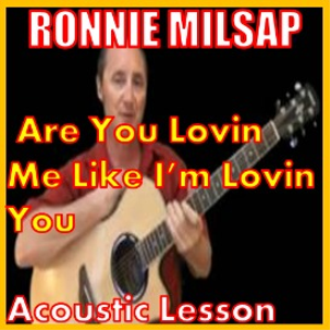 Learn to play Are You Loving Me Like Im Loving You by Ronnie Milsap   Movies and Videos   Educational