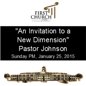 an invitation to a new dimension (pastor johnson)