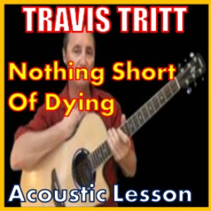 Learn to play Nothing Short Of Dying by Travis Tritt | Movies and Videos | Educational