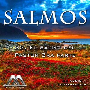 32 el salmo del pastor 3ra parte
