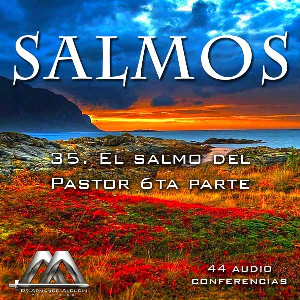 35 el salmo del pastor 6ta parte
