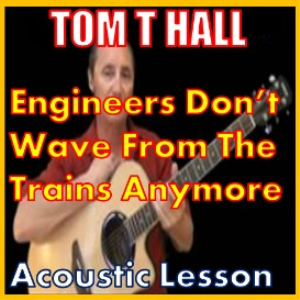 the engineers dont wave from trains anymore by tom t hall