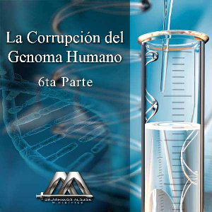 la corrupcion del genoma humano 6ta parte