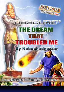 """obscure"" the dream that troubled me -by nebuchadnezzar"
