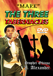 """""""mark"""" The Three Tabernacles 