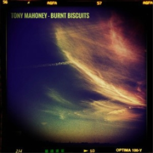 tony mahoney - burnt biscuits