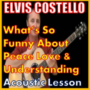 learn to play what''s so funny bout peace love and understanding