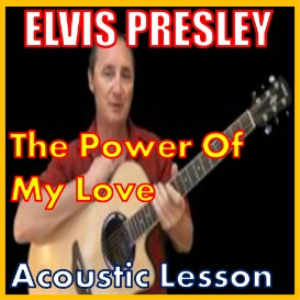 Learn to play Power Of My Love by Elvis Presley | Movies and Videos | Educational