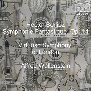 berlioz:  symphonie fantastique, op. 14 - virtuoso symphony orchestra of london conducted by alfred wallenstein