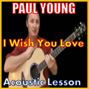 Learn to play I Wish You Love by Paul Young | Movies and Videos | Educational