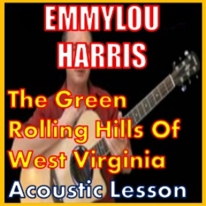 Learn to play The Green Rolling Hills Of West Virginia by Emmylou Harris | Movies and Videos | Educational