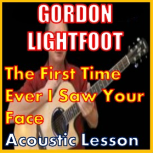 learn to play the first time ever i saw your face by gordon lightfoot