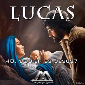 40 quien es jesus?