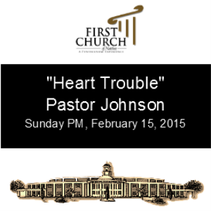 heart trouble (pastor johnson)