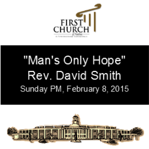 Man's Only Hope (Rev. David Smith) | Other Files | Everything Else