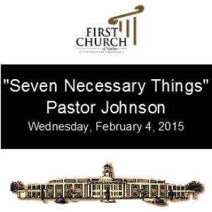 seven necessary things (pastor johnson)