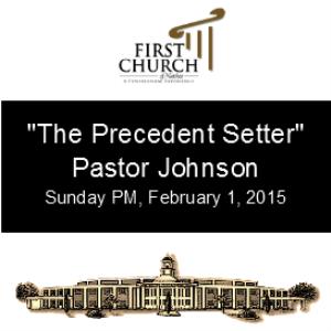 the precedent setter (pastor johnson)