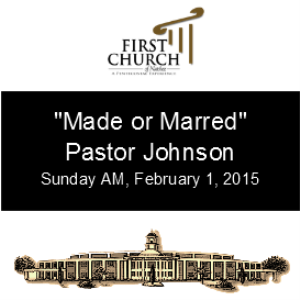 made or marred (pastor johnson)