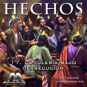 17 La Iglesia bajo persecucion | Audio Books | Religion and Spirituality