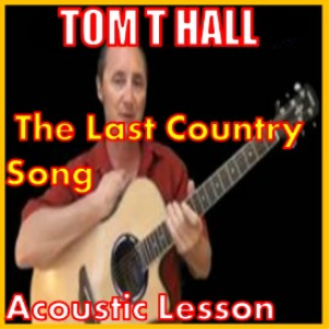 Learn to play The Last Country Song by Tom T Halll | Movies and Videos | Educational