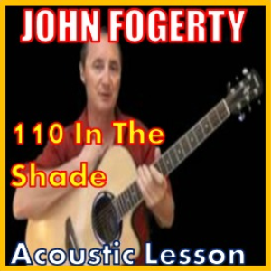 Learn to play 110 In The Shade by John Fogerty | Movies and Videos | Educational