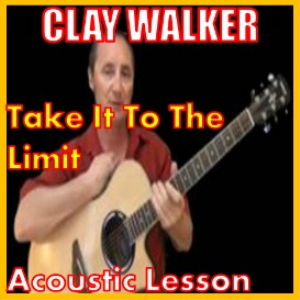 learn to play take it to the limit by clay walker