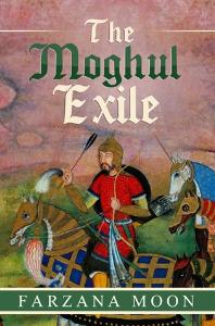 The Moghul Exile, by Farzana Moon | eBooks | Fiction