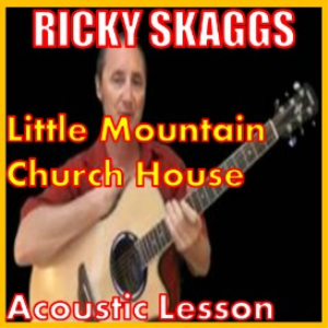 learn to play little mountain church house by ricky skaggs & the nitty gritty dirt band