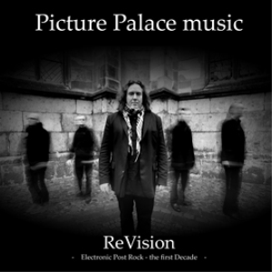 picture palace music - revision - electronic post rock the first decade - mp3 - rar-file - 15tracks