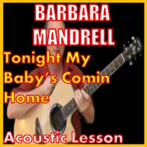 Learn to play Tonight My Baby Comin Home by Barbara Mandrell | Movies and Videos | Educational