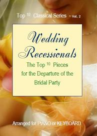 top ten classics series- vol.2 wedding recessionals sheet music
