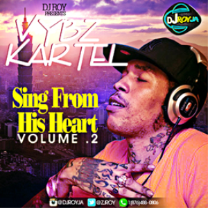 Dj Roy Vybz Kartel Sing From His Heart Mix Vol.2 [march 2k15] | Music | Reggae