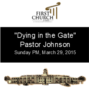 dying in the gate (pastor johnson)