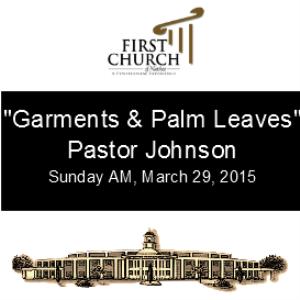 garments & palm leaves (pastor johnson)
