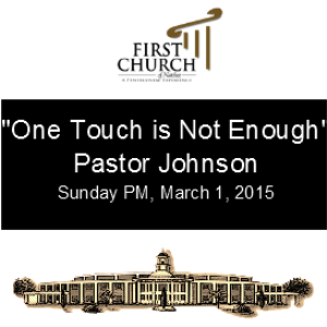 one touch is not enough (pastor johnson)