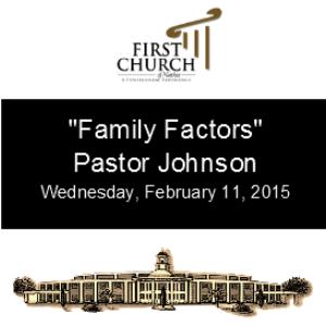 family factors (pastor johnson)