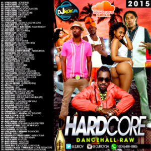Djroy Hardcore Raw Dancehall Mixtape [april 2k15 | Music | Reggae